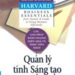 Cẩm nang kinh doanh Harvard – Quản lý tính sáng tạo và đổi mới