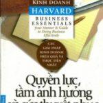 Cẩm nang kinh doanh Harvard – Quyền lực, tầm ảnh hưởng và sức thuyết phục