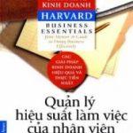 Cẩm nang kinh doanh Harvard – Quản lý hiệu suất làm việc của nhân viên