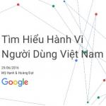 Tìm hiểu hành vi người dùng Việt Nam trên Google 2016